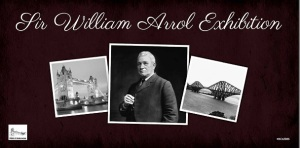 Photograph of the banner for the Sir William Arrol exhibition illustrated with photos of Arrol, Tower Bridge and the Forth Rail Bridge