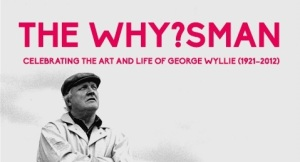 the Whysman exhibiton poster with photo of George Wyllie