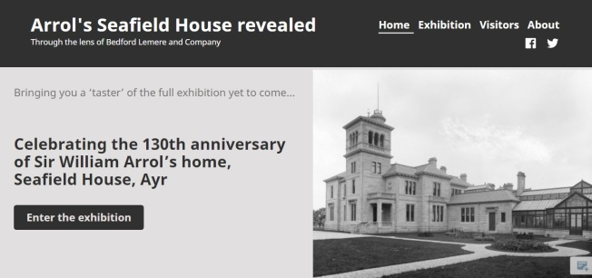 "Screenshot of the home page of the exhibition titled ""Arrol's Seafield House revealed"" with balck and white photograph of the house."